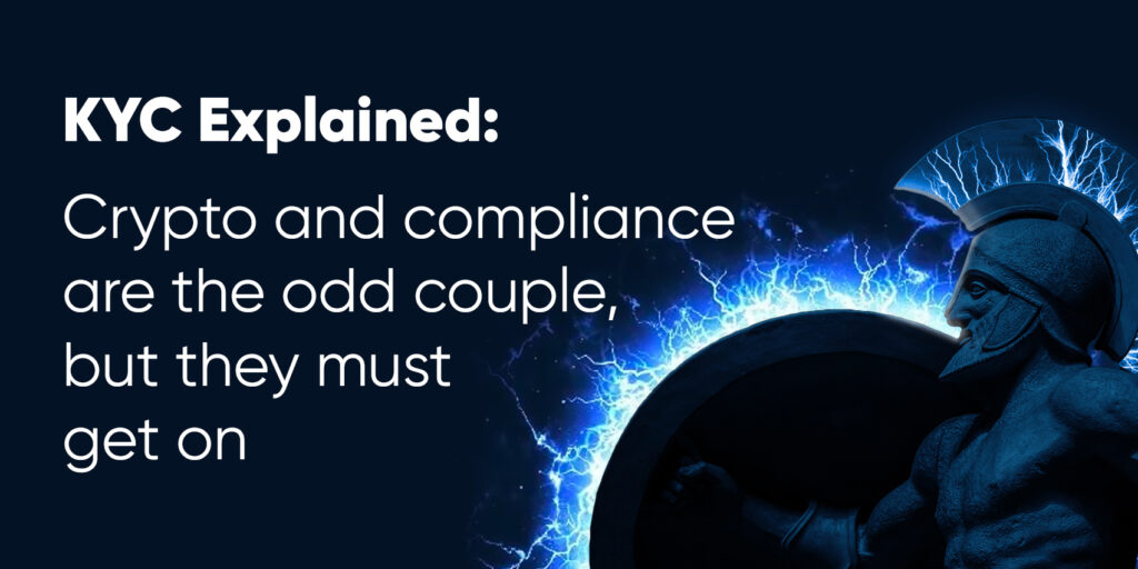 KYC Explained: Crypto and Compliance Are The Odd Couple, But They Must Get On